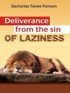 Deliverance From The Sin Of Laziness